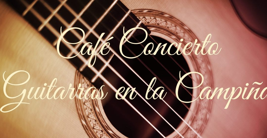 Cafe Concierto… Guitarras en la Campiña